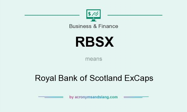 What does RBSX mean? It stands for Royal Bank of Scotland ExCaps