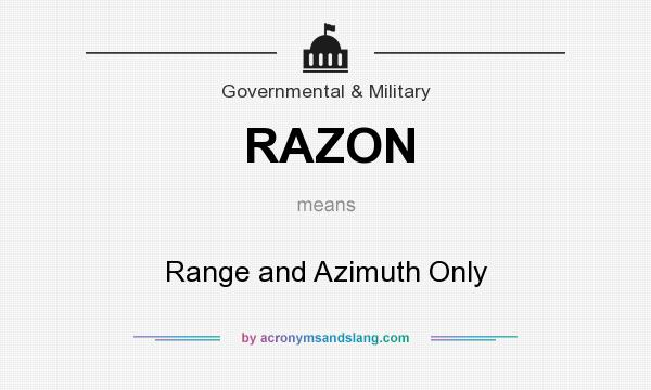 What does RAZON mean? It stands for Range and Azimuth Only