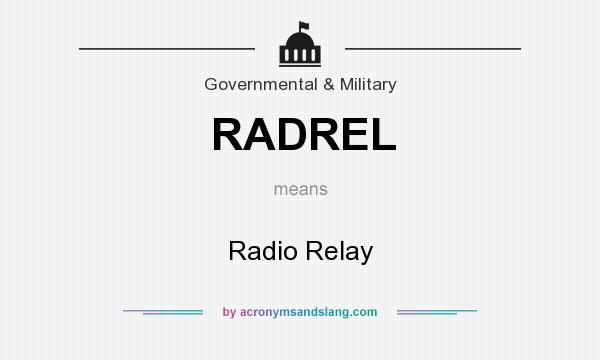 What does RADREL mean? It stands for Radio Relay