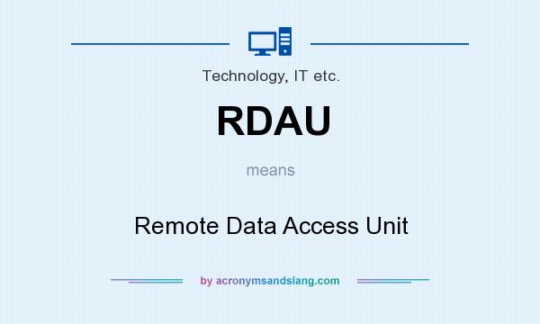 What does RDAU mean? It stands for Remote Data Access Unit