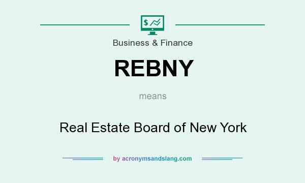 What does REBNY mean? It stands for Real Estate Board of New York