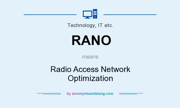 What does RANO mean? It stands for Radio Access Network Optimization
