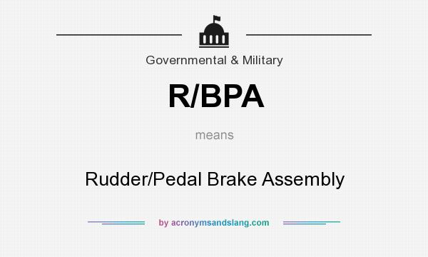 What does R/BPA mean? It stands for Rudder/Pedal Brake Assembly