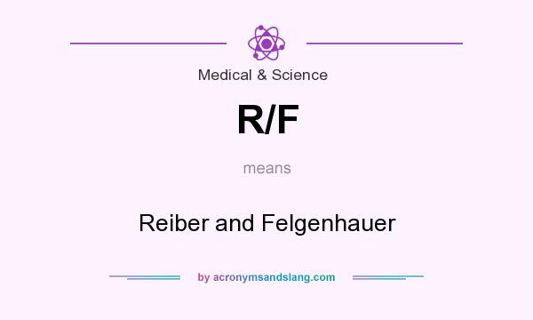 What does R/F mean? It stands for Reiber and Felgenhauer