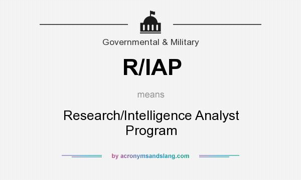 What does R/IAP mean? It stands for Research/Intelligence Analyst Program