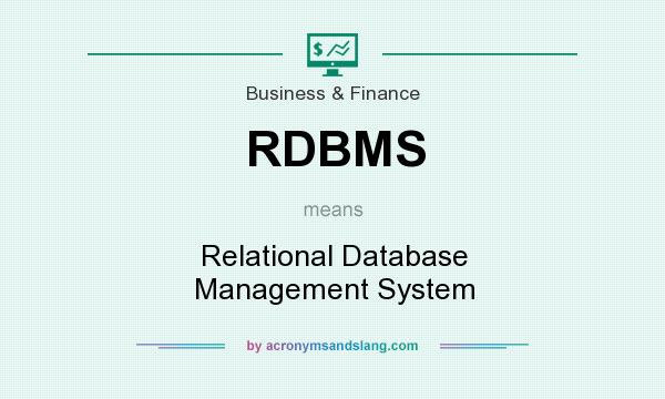 What does RDBMS mean? It stands for Relational Database Management System