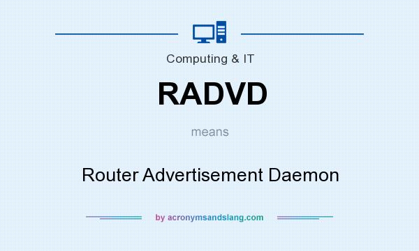 What does RADVD mean? It stands for Router Advertisement Daemon
