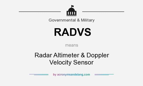What does RADVS mean? It stands for Radar Altimeter & Doppler Velocity Sensor