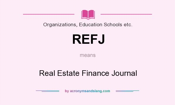 What does REFJ mean? It stands for Real Estate Finance Journal