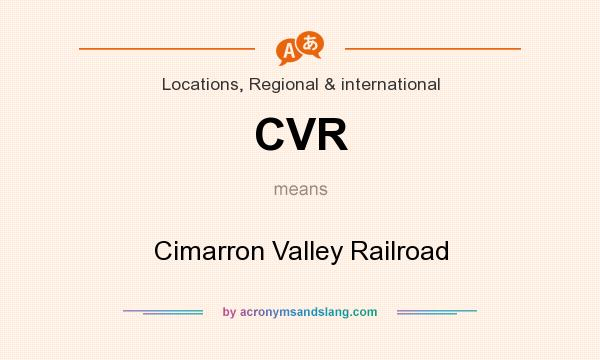 What does CVR mean? It stands for Cimarron Valley Railroad