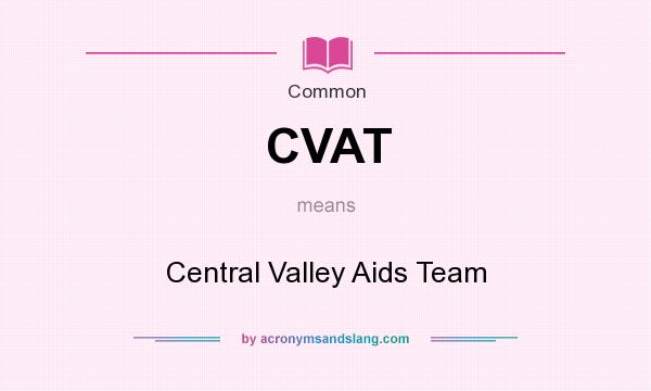 What does CVAT mean? It stands for Central Valley Aids Team