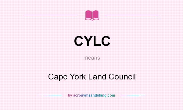 What does CYLC mean? It stands for Cape York Land Council
