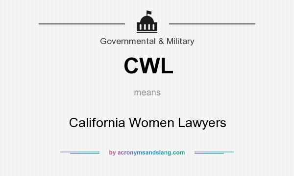 What does CWL mean? It stands for California Women Lawyers
