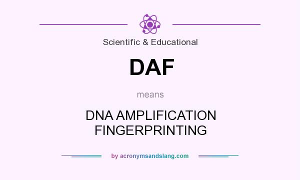 What does DAF mean? It stands for DNA AMPLIFICATION FINGERPRINTING