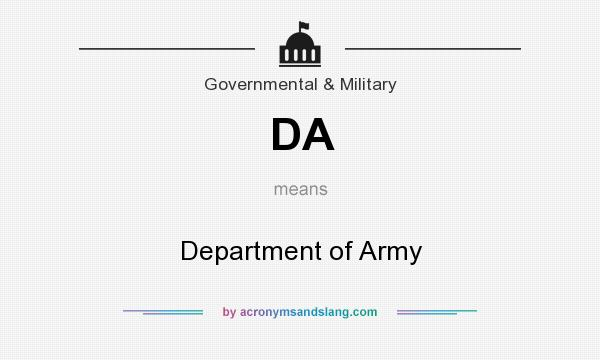 What does DA mean? It stands for Department of Army