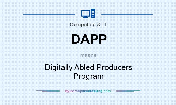 What does DAPP mean? It stands for Digitally Abled Producers Program