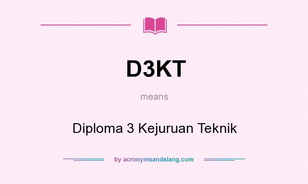 What does D3KT mean? It stands for Diploma 3 Kejuruan Teknik