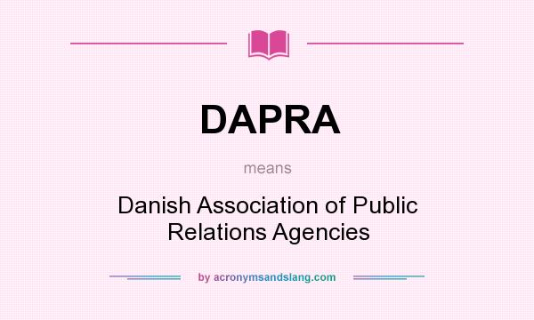 What does DAPRA mean? It stands for Danish Association of Public Relations Agencies