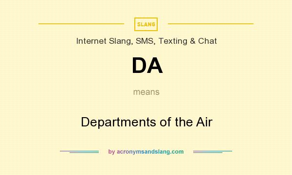 What does DA mean? It stands for Departments of the Air