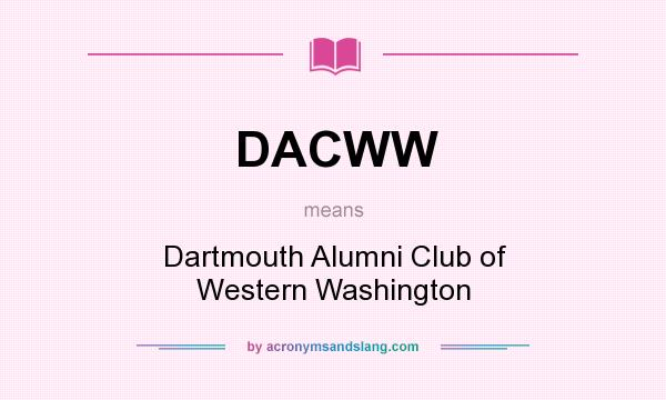What does DACWW mean? It stands for Dartmouth Alumni Club of Western Washington