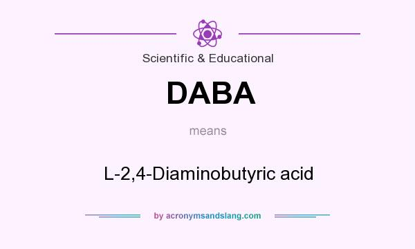 What does DABA mean? It stands for L-2,4-Diaminobutyric acid