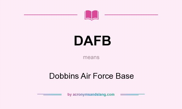What does DAFB mean? It stands for Dobbins Air Force Base