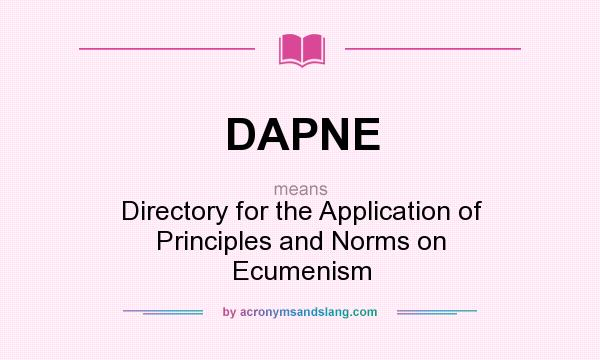What does DAPNE mean? It stands for Directory for the Application of Principles and Norms on Ecumenism