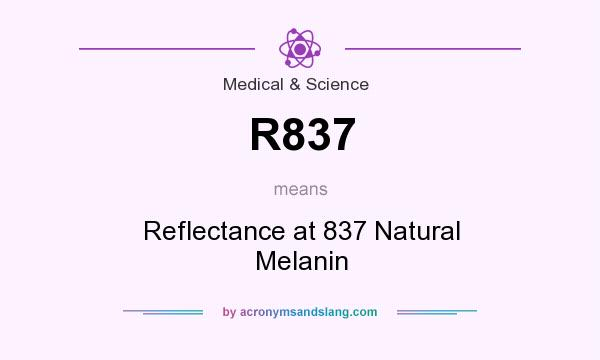 What does R837 mean? It stands for Reflectance at 837 Natural Melanin