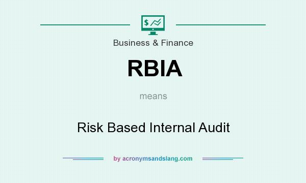 What does RBIA mean? It stands for Risk Based Internal Audit