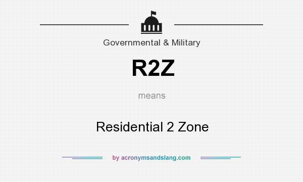 What does R2Z mean? It stands for Residential 2 Zone