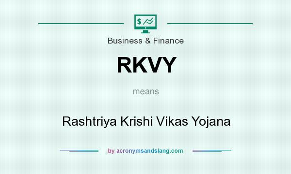 What does RKVY mean? It stands for Rashtriya Krishi Vikas Yojana