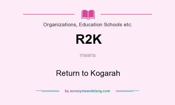 What does R2K mean? It stands for Return to Kogarah