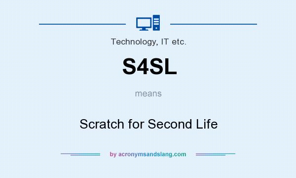 What does S4SL mean? It stands for Scratch for Second Life