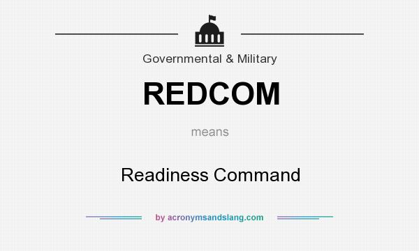 What does REDCOM mean? It stands for Readiness Command