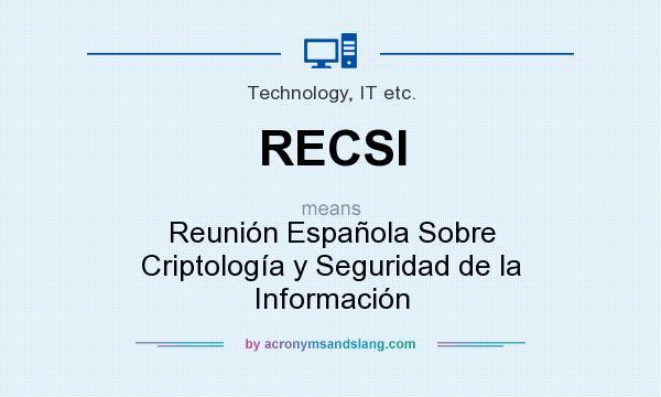 What does RECSI mean? It stands for Reunión Española Sobre Criptología y Seguridad de la Información
