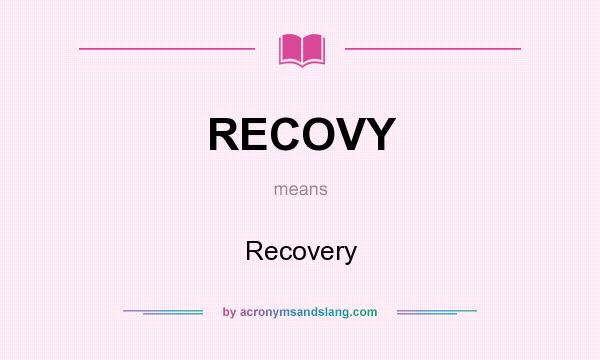 What does RECOVY mean? It stands for Recovery