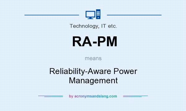 What does RA-PM mean? It stands for Reliability-Aware Power Management