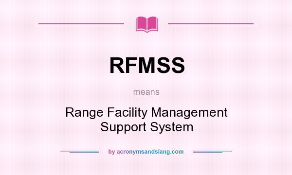 What does RFMSS mean? It stands for Range Facility Management Support System