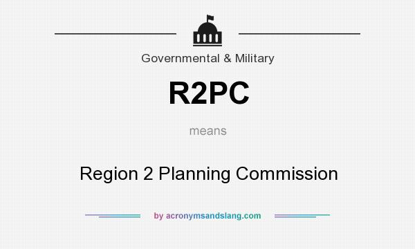 What does R2PC mean? It stands for Region 2 Planning Commission