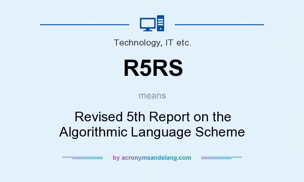 What does R5RS mean? It stands for Revised 5th Report on the Algorithmic Language Scheme