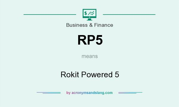 What does RP5 mean? It stands for Rokit Powered 5