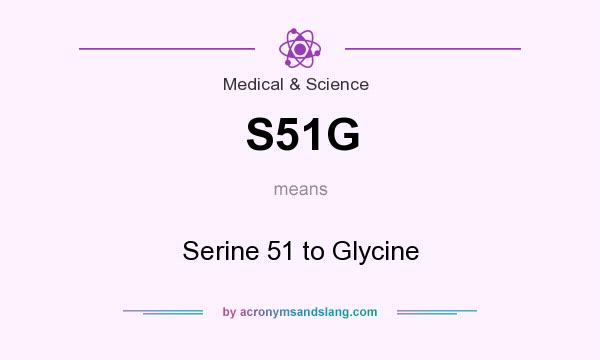 What does S51G mean? It stands for Serine 51 to Glycine
