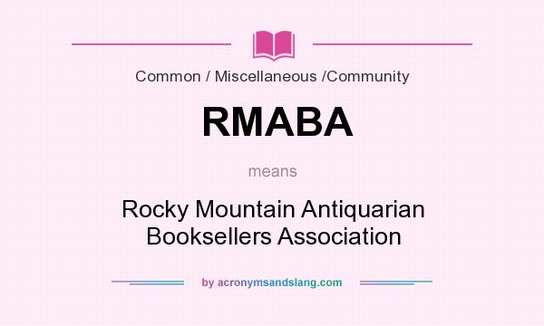 What does RMABA mean? It stands for Rocky Mountain Antiquarian Booksellers Association