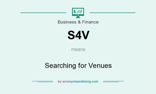 What does S4V mean? It stands for Searching for Venues