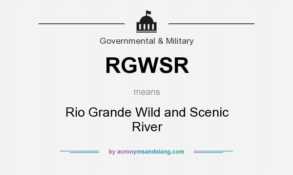 What does RGWSR mean? It stands for Rio Grande Wild and Scenic River