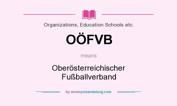 What does OÖFVB mean? It stands for Oberösterreichischer Fußballverband