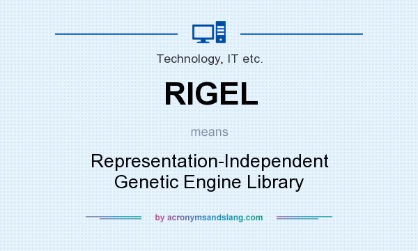 What does RIGEL mean? It stands for Representation-Independent Genetic Engine Library