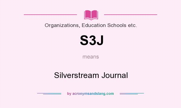 What does S3J mean? It stands for Silverstream Journal