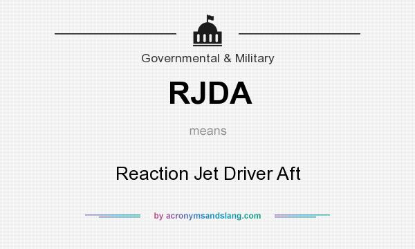 What does RJDA mean? It stands for Reaction Jet Driver Aft