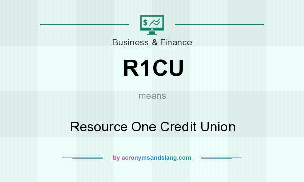 What does R1CU mean? It stands for Resource One Credit Union